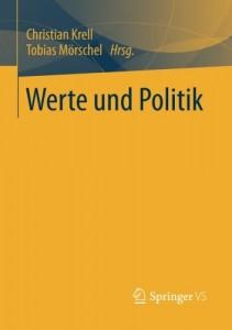 """Gekürzte Fassung eines Beitrags im Band """"Werte und Politik"""" (2015, Springer VS)"""